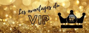 avantages du VIP